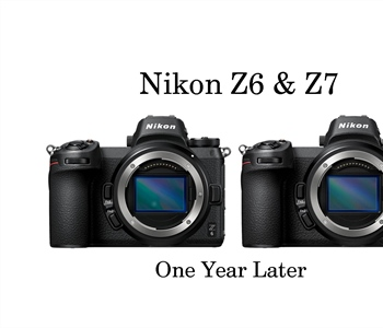 Nikon Z7 & Z6 One Year Later
